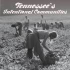 'Tennessee's Intentional Communities': Exhibit at Nashville's TN State Museum thru Nov. 30